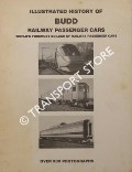 Illustrated History of Budd Railway Passenger Cars - World's Foremost Builders of Railway Passenger Cars by KERR, J. W.