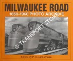 Milwaukee Road 1850 through 1960 - Photo Archive by LETOURNEAU, P. A. (ed.)