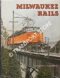 Milwaukee Rails by OLMSTED, Robert P.