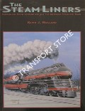 The Streamliners - Sreamlined Steam Locomotives and the American Passenger Train by HOLLAND, Kevin J.