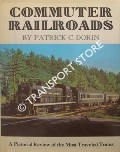 Commuter Railroads by DORIN, Patrick C.