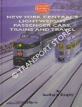 New York Central's Lightweight Passenger Cars, Trains and Travel by DOUGHTY, Geoffrey H.
