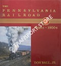 The Pennsylvania Railroad 1940s - 1950s by BALL, Don