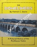 The Domeliners - A Pictorial History of the Penthouse Trains by DORIN, Patrick C.