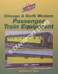Chicago & North Western Passenger Train Equipment by DORIN, Patrick C.