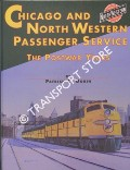 Chicago and North Western Passenger Service - The Postwar Years by DORIN, Patrick C.