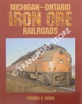 Michigan - Ontario Iron Ore Railroads by DORIN, Patrick C.