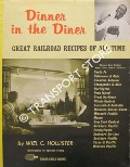Book cover of Dinner in the Diner - Great Railroad Recipes of all Time by HOLLISTER, Will C.