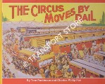 The Circus Moves by Rail by PARKINSON, Tom & FOX, Charles Philip