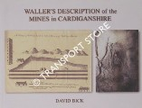 Waller's Description of the Mines in Cardiganshire by BICK, David