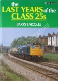 The Last Years of the Class 25s  by NICOLLE, Barry J.