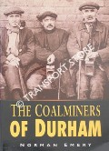 The Coalminers of Durham by EMERY, Norman