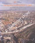 Tracks Through Time - Archaeology and History from the London Overground East London line by BIRCHENOUGH, Aaron, DWYER, Emma, ELSDEN, Nicholas & LEWIS, Hana