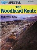 The Woodhead Route  by BATTY, Stephen R.