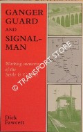 Ganger Guard and Signalman - Working Memories of the Settle & Carlisle by FAWCETT, Dick