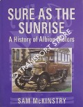 Sure as the Sunrise - A History of Albion Motors by McKINSTRY, Sam