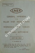 General Appendix to the Rules and Regulations and Working Time Tables with Sectional Appendix for Scottish Area - 1st November 1947 by London & North Eastern Railway