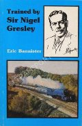 Trained by Sir Nigel Gresley  by BANNISTER, Eric