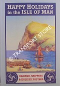 Happy Holidays in the Isle of Man - A Celebration Through the Art of Railway, Shipping and Holiday Posters by KNIVETON, Gordon N.