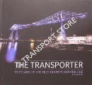 The Transporter - 100 Years of the Tees Transport Bridge by ALLAN, Dave