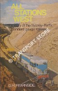 All Stations West - The Story of the Sydney-Perth standard gauge railway by FEARNSIDE, G. H.