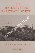 The Railways and Tramways of Ryde by BLACKBURN, A. & MACKETT, J.