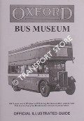 Book cover of Oxford Bus Museum - Official Illustrated Guide by Oxford Bus Museum Trust