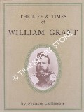 The Life & Times of William Grant by COLLINSON, Francis