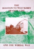 The Hooton to West Kirby Branch Line and the Wirral Way  by Merseyside Railway History Group