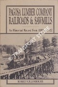 Pagosa Lumber Company Railroads & Sawmills - An Historical Record from 1880 to 1922 by SULLENBERGER, Robert