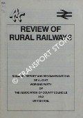 Book cover of Review of Rural Railways - Summary Report and Recommendations of a Joint Working Party of The Association of County Councils and British Rail by Association of County Councils and British Rail