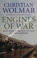 Engines of War - How Wars Were Won & Lost on the Railways by WOLMAR, Christian