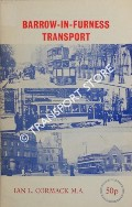 Barrow-in-Furness Transport: A Century on Wheels by CORMACK, Ian L.