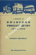 A History of Bradford Trolley Buses 1911 - 1960 by BREARLEY, Harold