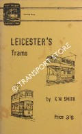 The Story of Leicester's Trams Told by a Passenger by SMITH, K. W.