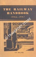 The Railway Handbook 1946 - 1947 by The Railway Gazette