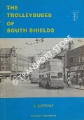 The Trolleybuses of South Shields 1936 - 1964 by BURROWS, G.