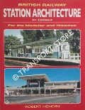 British Railway Station Architecture in Colour by HENDRY, Robert