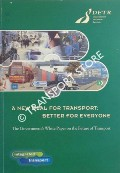 A New Deal for Transport: Better for Everyone - The Government's White Paper on the Future of Transport by Department of the Environment, Transport and the Regions