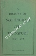 A History of Nottingham City Transport 1897 - 1959 by MARSHALL, R.