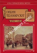 Derby Transport 1840 - 1945: Old Derby's, Trams, Trolleys and Petrol Buses by EDWARDS, Barry