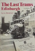The Last Trams - Edinburgh by STEVENSON, J. L.