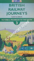 Book cover of British Railway Journeys 3 - Victoria & Waterloo to the South by DAKERS, Caroline