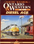 New York, Ontario & Western in the Diesel Age  by MOHOWSKI, Robert E.