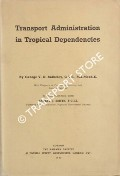 Transport Administration in Tropical Dependencies by BULKELEY, George V.O. & SMITH, Ernest J.