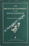 The Birth & Development of the Natal Railways by CAMPBELL, Edward Donald