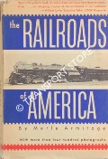 The Railroads of America by ARMITAGE, Merle
