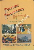 Picture Postcards of the Golden Age - A Collector's Guide by HOLT, Tonie & Valmai