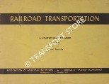 Railroad Transportation - A Statistical Record, 1921 - 1961 by Association of American Railroads