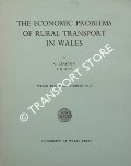 The Economic Problems of Rural Transport in Wales by CLAYTON, G. & REES, J. H.